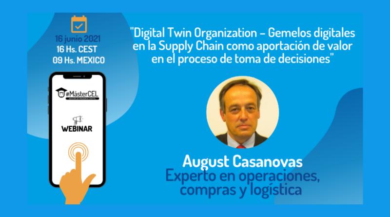 Webinar: Digital Twin Organization – Gemelos digitales en la Supply Chain como aportación de valor en el proceso de toma de decisiones.